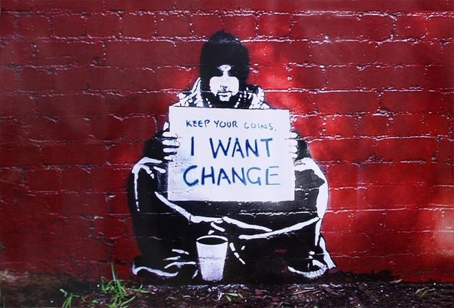 Keep your coins, I want change (Grafitti de Banksy)