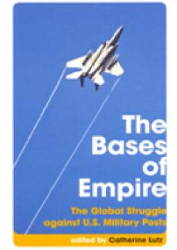 The Bases of Empire: The Global Struggle against US Military Posts (Transnational Institute)