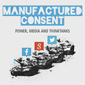 Manufactured consent infographic thumbnail